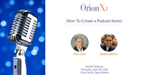 OrionX-How-to-Create-a-Podcast-Series-April-20-2020